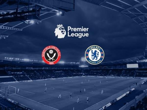 Nhận định kèo Sheffield United vs Chelsea 23h30, 11/07 - Ngoại Hạng Anh